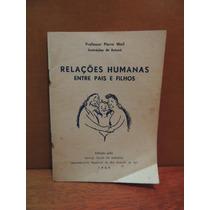 Livro Relações Humanas Entre Pais E Filhos Sesi Pierre Weil