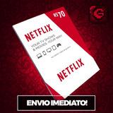 Cartão Pré-pago Netflix R$ 70 Reais Presente Assinatura