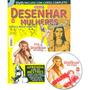 Revista + Dvd Curso Como Desenhar Mulheres Passo-a-passo