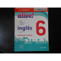 Alive! 6º Ano Inglês-vera Menezez- Para Professor