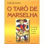 O Tarô De Marselha Livro Carlos Godo Acompanha 78 Cartas