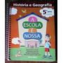 Livro Didático A Escola É Nossa Geografia E Historia 5º Ano