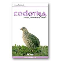 Livro - Codorna - Criação, Instalação E Manejo