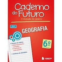 Caderno Do Futuro - Geografia 6, 7, 8 E 9ª Ano