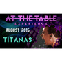 At The Table Live Lecture Titanas August 5th 2015 Video