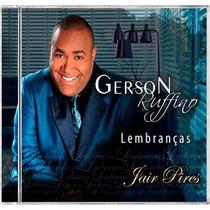 Cd Gerson Rufino - Lembranças De Jair Pires [bônus Playback]