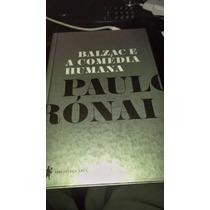Balzac E A Comédia Humana (capa Dura) - Paulo Rónai