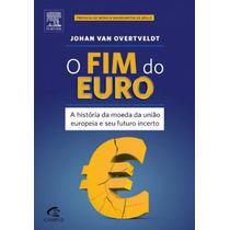 Livro O Fim Do Euro - Frete Grátis