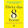 A Dieta Das 8 Horas David Zinczenko Ebook