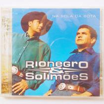 Cd Sertanejo Rio Negro E Solimões Música Na Sola Da Bota