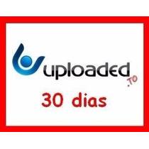 Conta Premium Uploaded Premium 30 Dias Direto Do Site