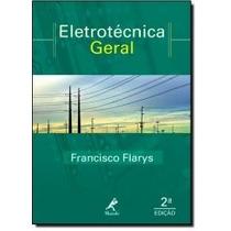 Livro - Eletrotécnica Geral: Teoria E Exercícios Resolvidos