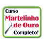 Curso Martelinho De Ouro 3 Dvds + Tira Riscos
