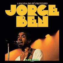 Cd Jorge Ben - A Banda Do Zé Pretinho (lacrado) Som Livre
