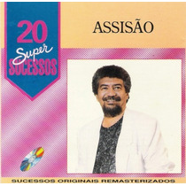 Cd - Assisão - 20 Super Sucessos - Remasterizados