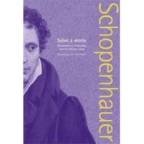 Livro Sobre A Morte De Schopenhauer - Novo