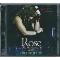 Cd Rose Nascimento - Para O Mundo Ouvir [original]