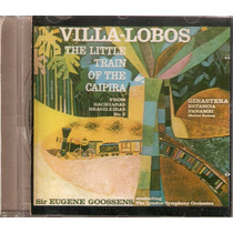 Cd Vila Lobos - The Little Train Of The Caipira - Novo***