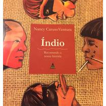 Livro - Índio - Recontando A Nossa História - Nancy Ventura