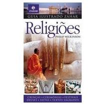 Religiões - Col. Guia Ilustrado Zahar - Philip Wilkinson