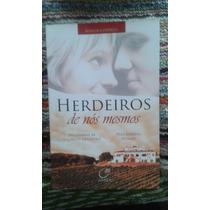 Livro - Herdeiros De Nós Mesmos. Maurício De Castro
