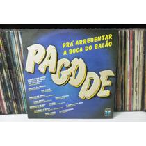 Lp Vinil - Pagode Pra Arrebentar A Boca Do Balão - 1986