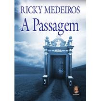 Livro Romance Espírita: A Passagem - Ricky Medeiros