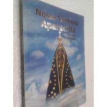 Livro Nossa Senhora Aparecida A Padroeira Do Brasil