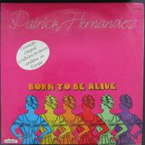 Lp Patrick Hermandez Born To Be Alive 1979 Vg+
