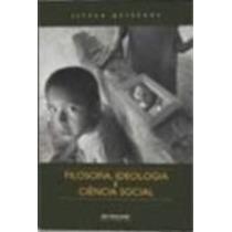 Filosofia, Ideologia E Ciência Social Ensaios De Negação ...