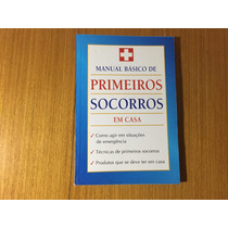 Livro Manual Básico De Primeiros Socorros Em Casa