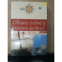 Livro Olhares Sobre A História Do Brasil Autor Edgar Souza