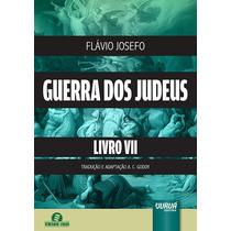 Guerra Dos Judeus Livro Vii - Flávio Josefo