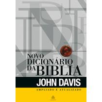 Novo Dicionário Da Bíblia / Jhon Davis - Ampliado E Atualiza