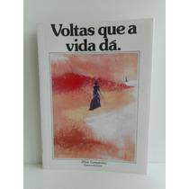 Livro Volta Que A Vida Dá Zibia Gasparetto