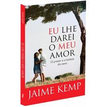 Eu Lhe Darei O Meu Amor - Jaime Kemp