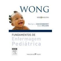 Livro Wong Fundamentos De Enfermagem Pediátrica 9ed