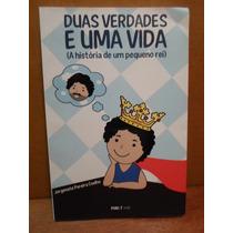 Livro Duas Verdades E Uma Vida Jorgenete Pereira Coelho