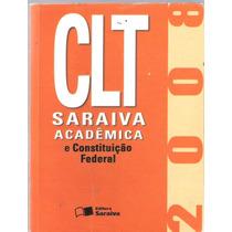 Clt Saraiva Acadêmica E Constituição Federal - 2008