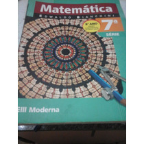 Livro Matemática Edwaldo Bianchini 7ª Série,8ºan