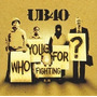 Cd Ub40 - Who You Fighting For?