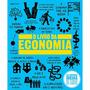 O Livro Da Economia - As Grandes Idéias De Todos Os Tempos