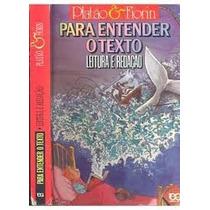 Livro Para Entender O Texto Leitura E Redação Platão E Fiori
