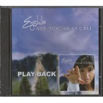 Playback Eyshila - Até Tocar O Céu [original]