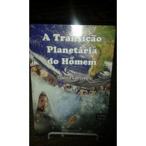 Livro A Transição Planetária Do Homem