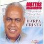 2 Cd Harpa Crista Na Voz De Mattos Nascimento Vol.1 Vol.2