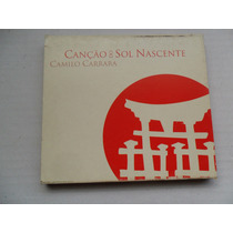 Camilo Carrara - Canção Do Sol Nascente Cd Musica Japonesa