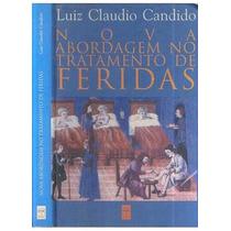 Livro Nova Abordagem No Tratamento De Feridas Luiz Claudio C