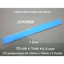 Thermal Pad 10cmx1cmx0.5mm Termico Adesivo Bga Chipset Gpu