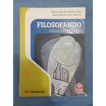 Filosofando: Introdução A Filosofia, 4ª Edição Ed. Moderna